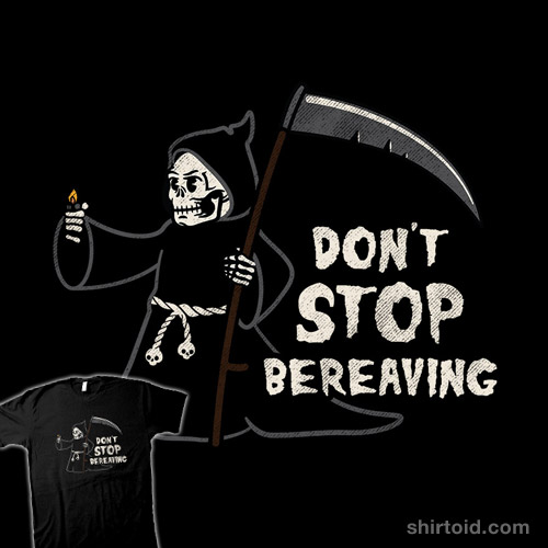 Don't Stop Bereaving
