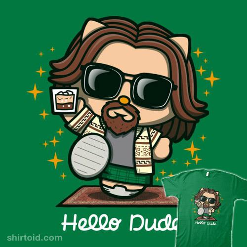 Hello Dude