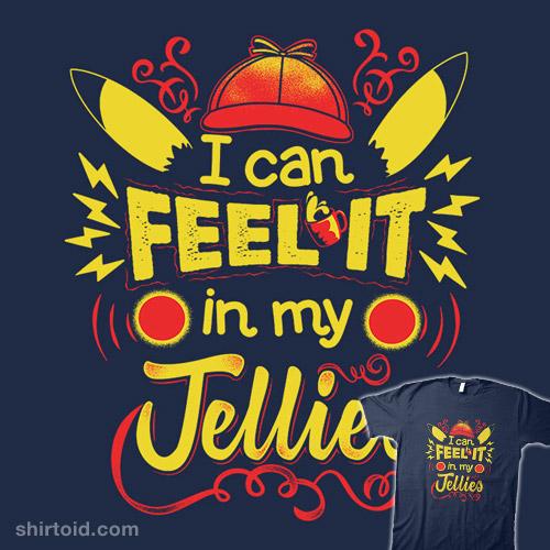 I Can Feel it in My Jellies