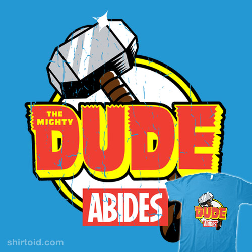 The Mighty Dude Abides