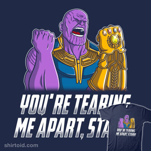 You're Tearing Me Apart, Stark!