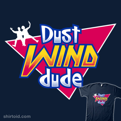 Dust Wind Dude