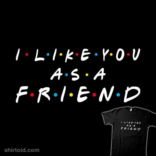 As A Friend!