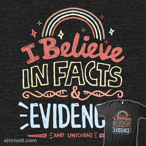 I Believe in Facts & Evidence