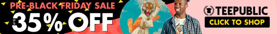 SALE: Save 35% during TeePublic's Pre Black Friday Sale!