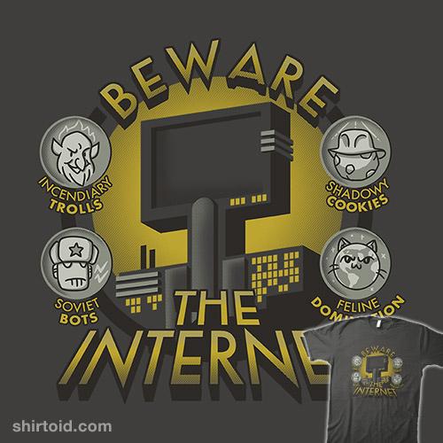 Beware the Internet
