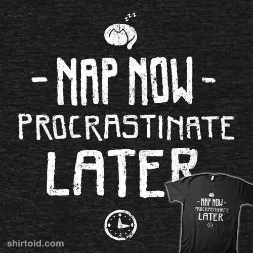 Nap Now, Procrastinate Later