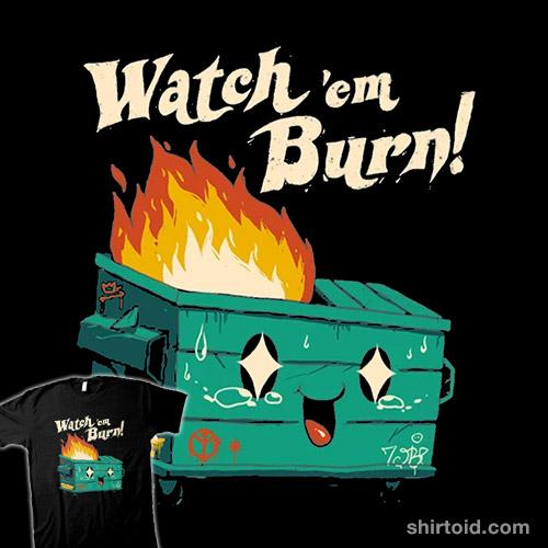 Watch 'Em Burn