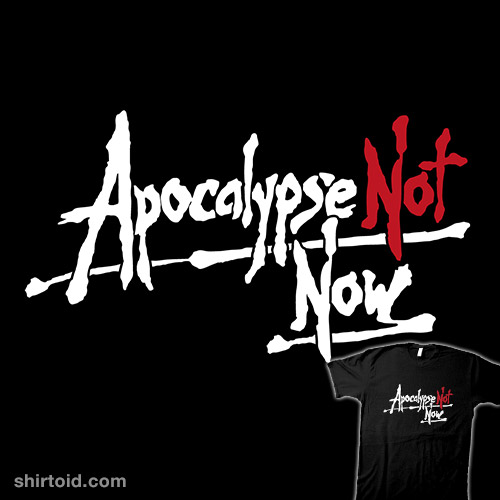 Apocalypse Not Now