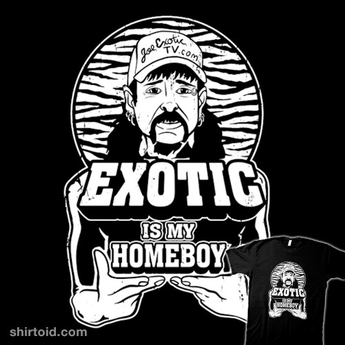 Exotic is my Homeboy