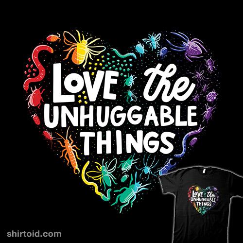 Love the Unhuggable Things