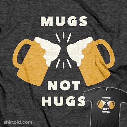 Mugs Not Hugs