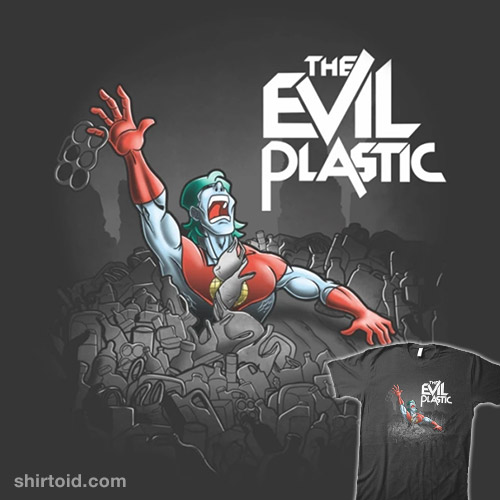 The Evil Plastic