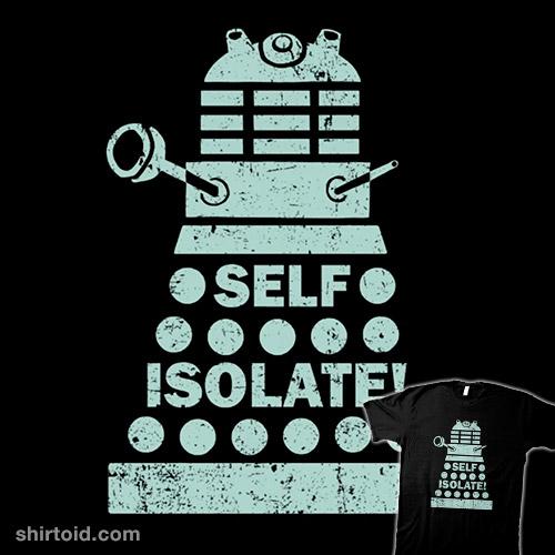 Self Isolate!