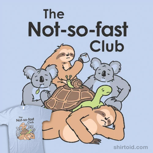 The Not-so-fast Club