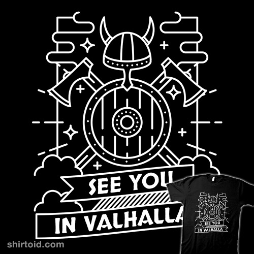 See you in Valhalla