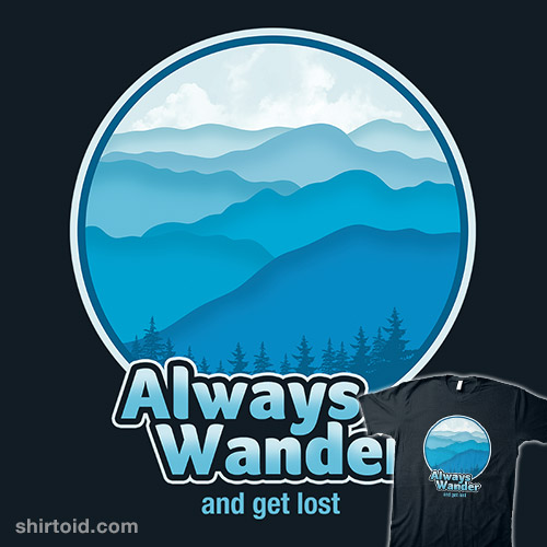Always Wander and Get Lost