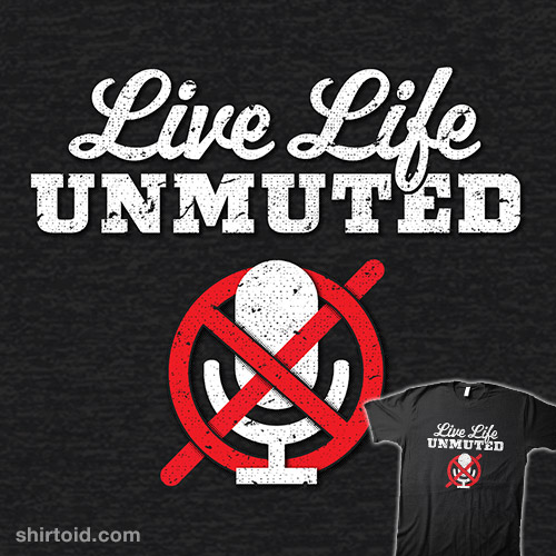 Live Life UNMUTED