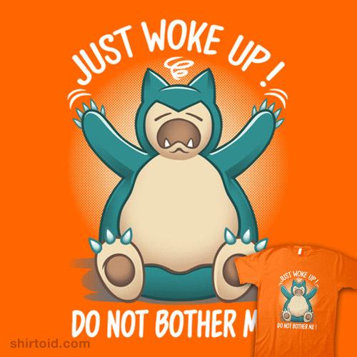 Just woke up
