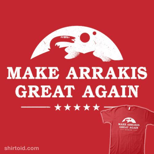 Make Arrakis Great Again
