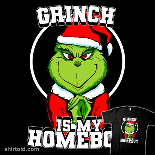 Grinch Is My Homeboy