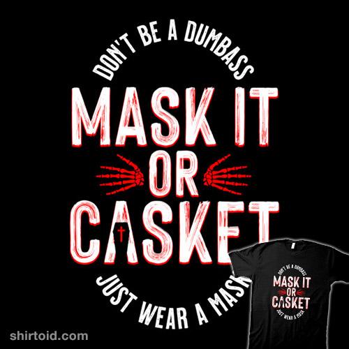 Mask It or Casket