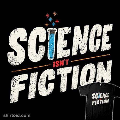 Science Isn't Fiction