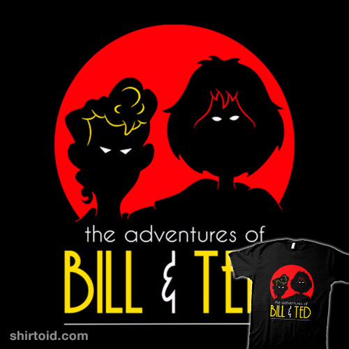 The Adventures of Bill & Ted