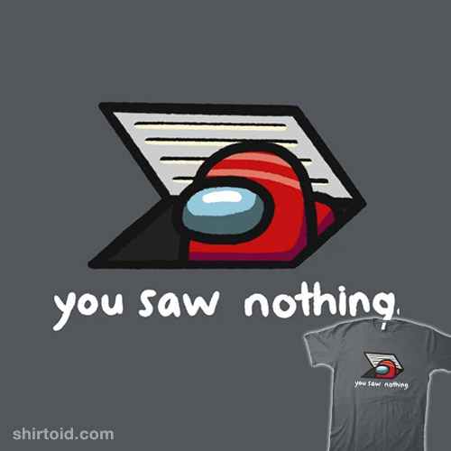 You Saw Nothing