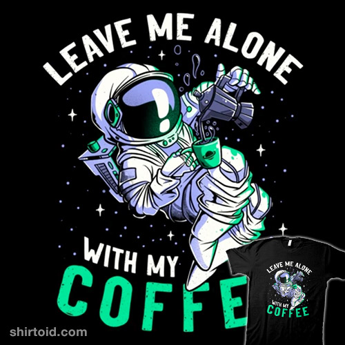 Leave Me Alone With My Coffee