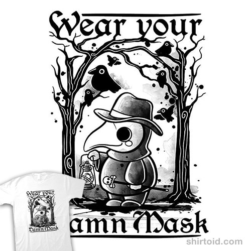 Wear your damn mask