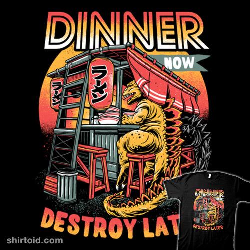 Dinner Now Destroy Later