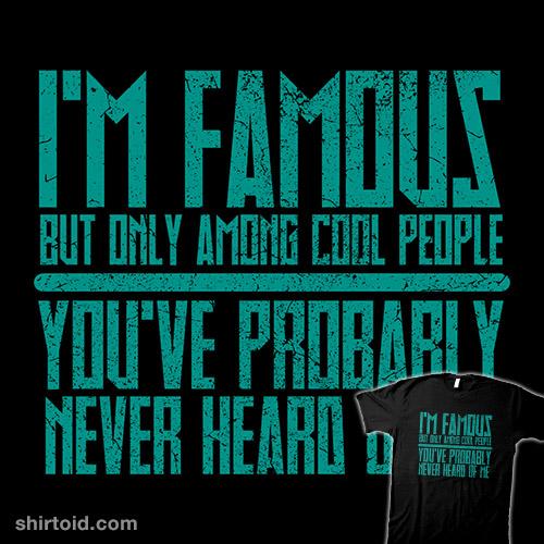I'm Famous Among Cool People