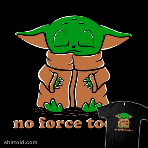 No Force Today