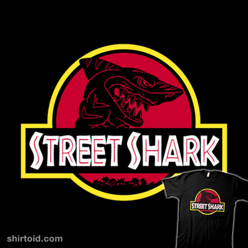 Street Shark!