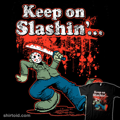 Keep On Slashin'