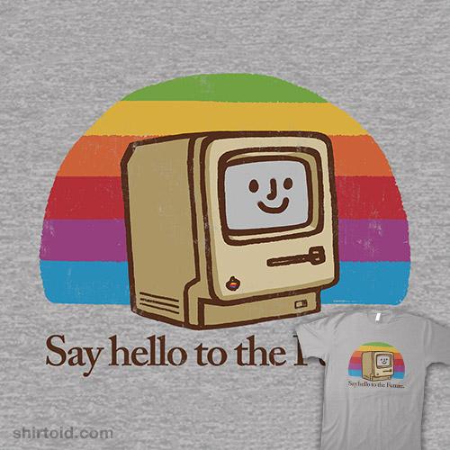 Say Hello to the Future