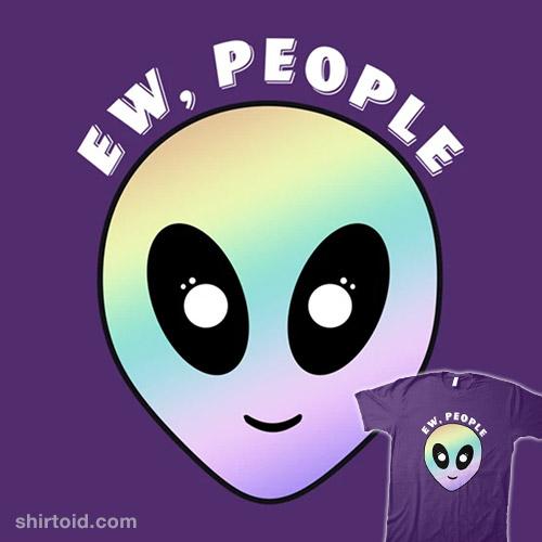 Ew, People