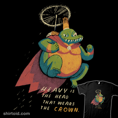 Heavy is the head that wears the crown