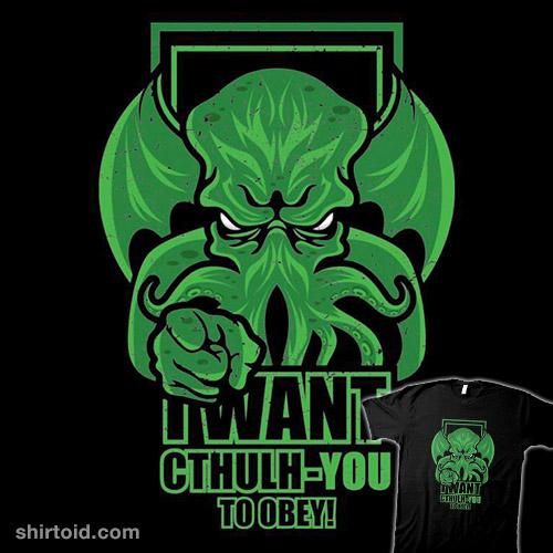 I Want Cthulh-YOU