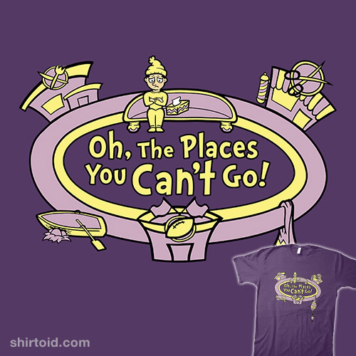 Oh, The Places You CAN'T Go!