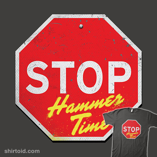 Stop, Hammer Time