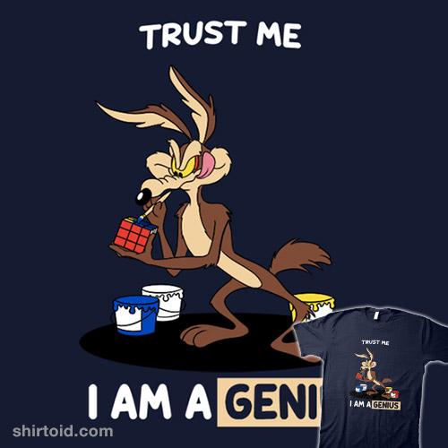 Trust Me I am a Genius