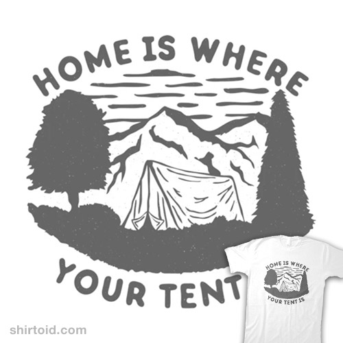 Home Is Where Your Tent Is