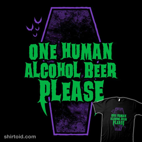 One Human Alcohol Beer Please