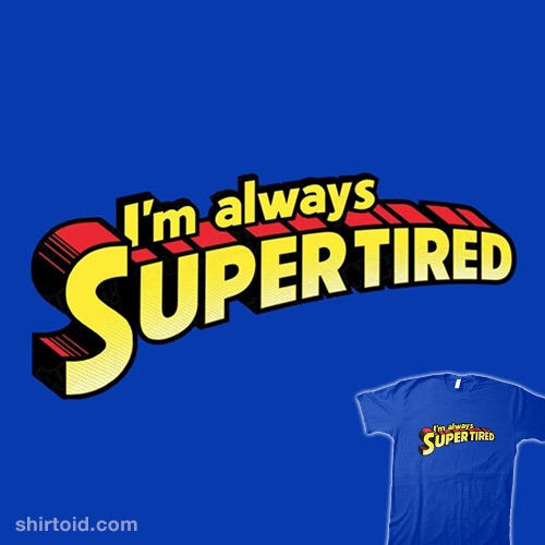 Supertired