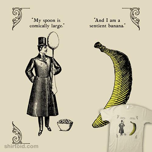 The Olde Joke of a Big Spoon and a Banana