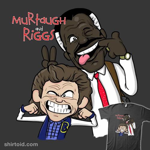 Murtaugh and Riggs