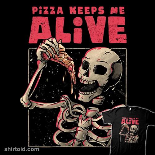 Pizza Keeps Me Alive