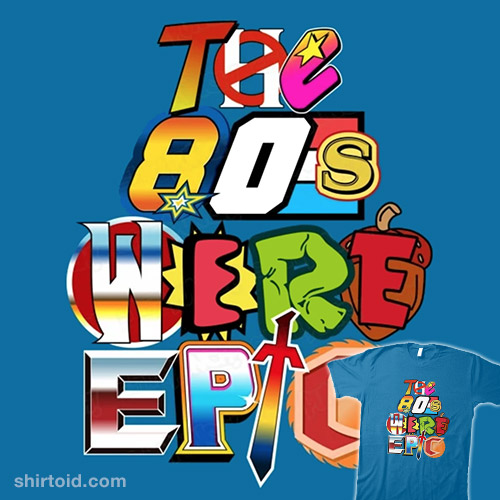 The 80s Were Epic